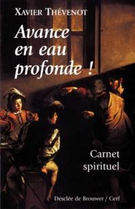 """Xavier Thévenot - """"Avance en eau profonde !"""" - Carnet spirituel."""