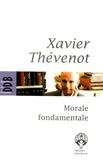 Xavier Thévenot - Morale fondamentale - Notes de cours.