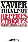 Xavier Thévenot - Repères éthiques - Pour un monde nouveau.