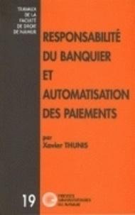 Xavier Thunis - Responsabilité du banquier et automatisation des paiements.