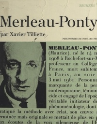 Xavier Tilliette et Alexandre Métraux - Merleau-Ponty - Ou La mesure de l'homme.