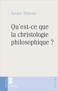 Xavier Tilliette - Qu'est-ce que la christologie philosophique ?.