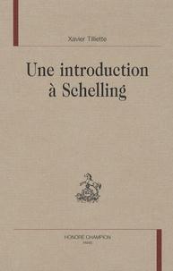 Xavier Tilliette - Une introduction à Schelling.