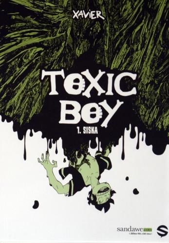 Toxic Boy Tome 1 Siska