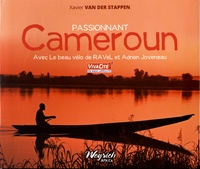 Xavier Van der Stappen - Passionnant Cameroun - Avec Le beau vélo de RAVeL et Adrien Joveneau.