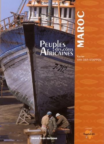 Xavier Van der Stappen - Peuples des côtes africaines - Maroc.