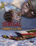 Xavier Van der Stappen - Sénégal, l'homme et la mer.