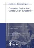 Xavier Van Overmeire et Etienne Wéry - Commerce électronique Canada-Union européenne.