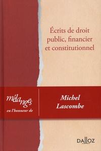 Xavier Vandendriessche et Vincent Dussart - Ecrits de droit public, financier et constitutionnel - Mélanges en l'honneur de Michel Lascombe.