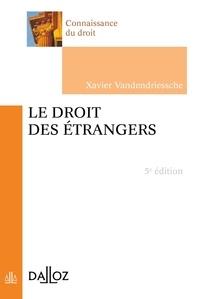 Xavier Vandendriessche - Le droit des étrangers.