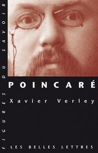 Xavier Verley - Poincaré - Ou le renouveau de la philosophie naturelle.