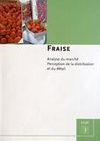 Xavier Vernin - Fraise - Analyse du marché, perception de la distribution et du détail.