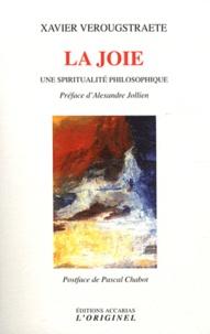 Xavier Verougstraete - La joie - Une spiritualité philosophique.
