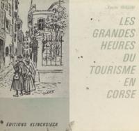 Xavier Versini - Les grandes heures du tourisme en Corse.