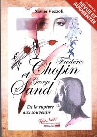 Xavier Vezzoli - Frédéric Chopin et George Sand - De la rupture aux souvenirs.