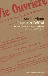 Xavier Vigna - L'espoir et l'effroi - Luttes d'écritures et luttes de classes en France au XXe siècle.