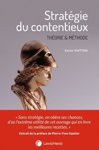 Xavier Vuitton - Stratégie du contentieux - Théorie et méthode.