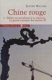 Xavier Walter - Chine rouge - Tome 1, Edifier un socialisme à la chinoise, Le grand tournant des années 80.