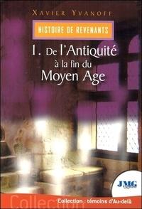 Xavier Yvanoff - Histoire des revenants - Tome 1, De l'Antiquité à la fin du Moyen Age.