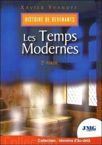 Xavier Yvanoff - Histoire des revenants - Tome 2, Les temps modernes.