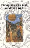 Xavier Yvanoff - L'imaginaire du ciel au Moyen Age.
