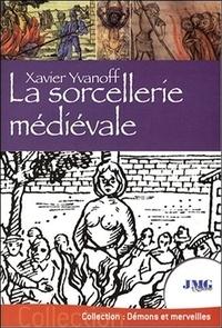 Xavier Yvanoff - La sorcellerie médiévale.