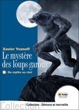 Xavier Yvanoff - Le mystère des loups-garous - Tome 2, du mythe au réel.