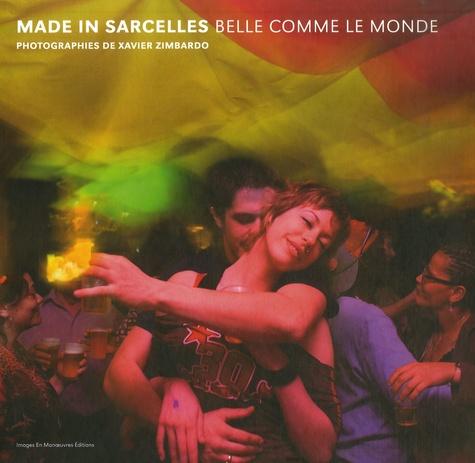 Xavier Zimbardo - Made in Sarcelles - Belle comme le monde.