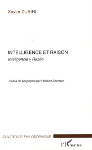 Xavier Zubiri - Intelligence et raison - Inteligencia y Razon.