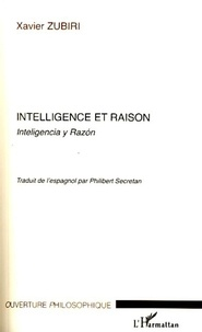 Xavier Zubiri - Intelligence et raison - Inteligencia y Razon.