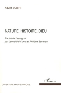 Xavier Zubiri - Nature, histoire, dieu.