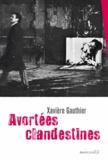 Xavière Gauthier - Avortées clandestines.