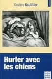 Xavière Gauthier - Hurler avec les chiens.