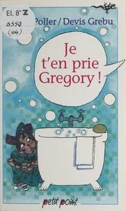 Xavière Gauthier et Nidra Poller - Je t'en prie Gregory !.