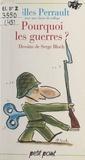 Xavière Gauthier et Gilles Perrault - Pourquoi les guerres ?.