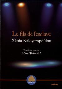 Xènia Kaloyeropoulou - Le fils de l'esclave.
