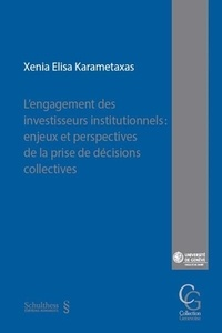 Xenia Karametaxas - L'engagement des investisseurs institutionnels : enjeux et perspectives de la prise de décisions collectives.