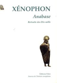Xénophon - Anabase ou Retraite des Dix Mille.