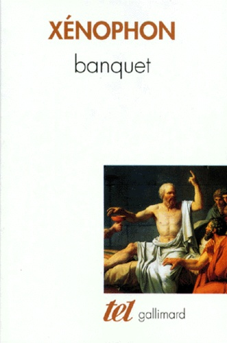 Xénophon - Banquet. suivi de Apologie de Socrate.