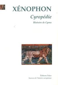 Xénophon - Cyropédie (Histoire de Cyrus).