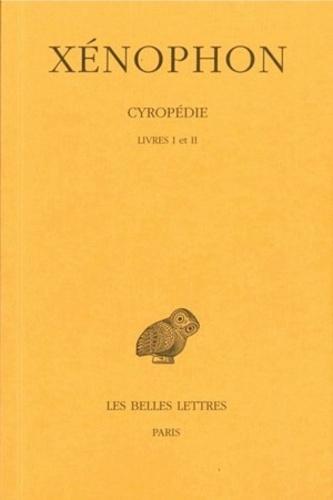Cyropédie. Tome 1, Livres I-II