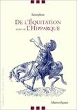 Xénophon - De l'équitation - Suivi de l'Hipparque.