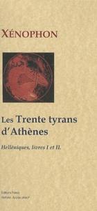 Xénophon - Histoire grecque - Livres I et II, Les trente tyrans d'Athènes (411-404).