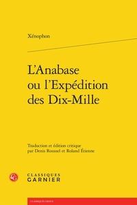 Xénophon - L'Anabase ou l'expédition des Dix-Mille.