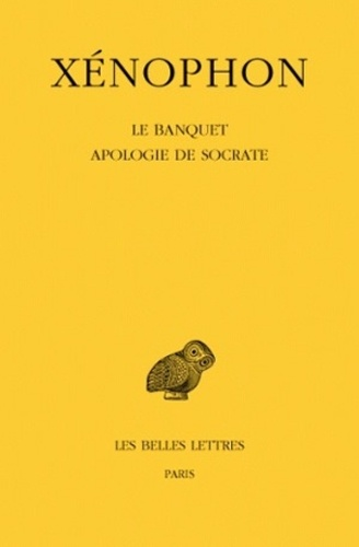 Xénophon - Le Banquet ; Apologie de Socrate.
