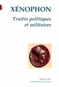 Xénophon - Traités politiques et militaires.