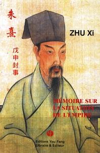 Xi Zhu - Mémoire sur la situation de l'empire.
