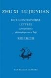 Xi Zhu et Jiuyuan Lu - Une controverse lettrée - Correspondance philosophique sur le Taiji.