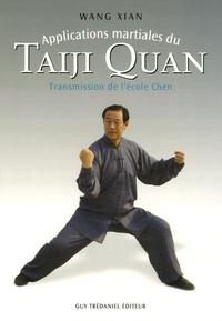 Xian Wang - Applications martiales du Taiji quan - Transmission de l'école Chen.