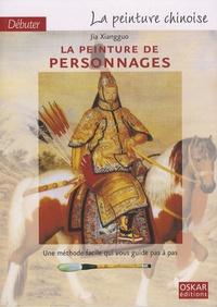 Xiangguo Jia - Débuter la peinture chinoise - La peinture chinoise de personnages.